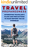 Travel Preparedness: Interesting Traveller's Plans and Precautions to Make Before You Go Overseas!