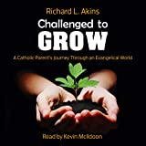 Challenged to Grow: A Catholic Parent's Journey