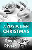 A Very Russian Christmas (Her Russian Protector 3.5)