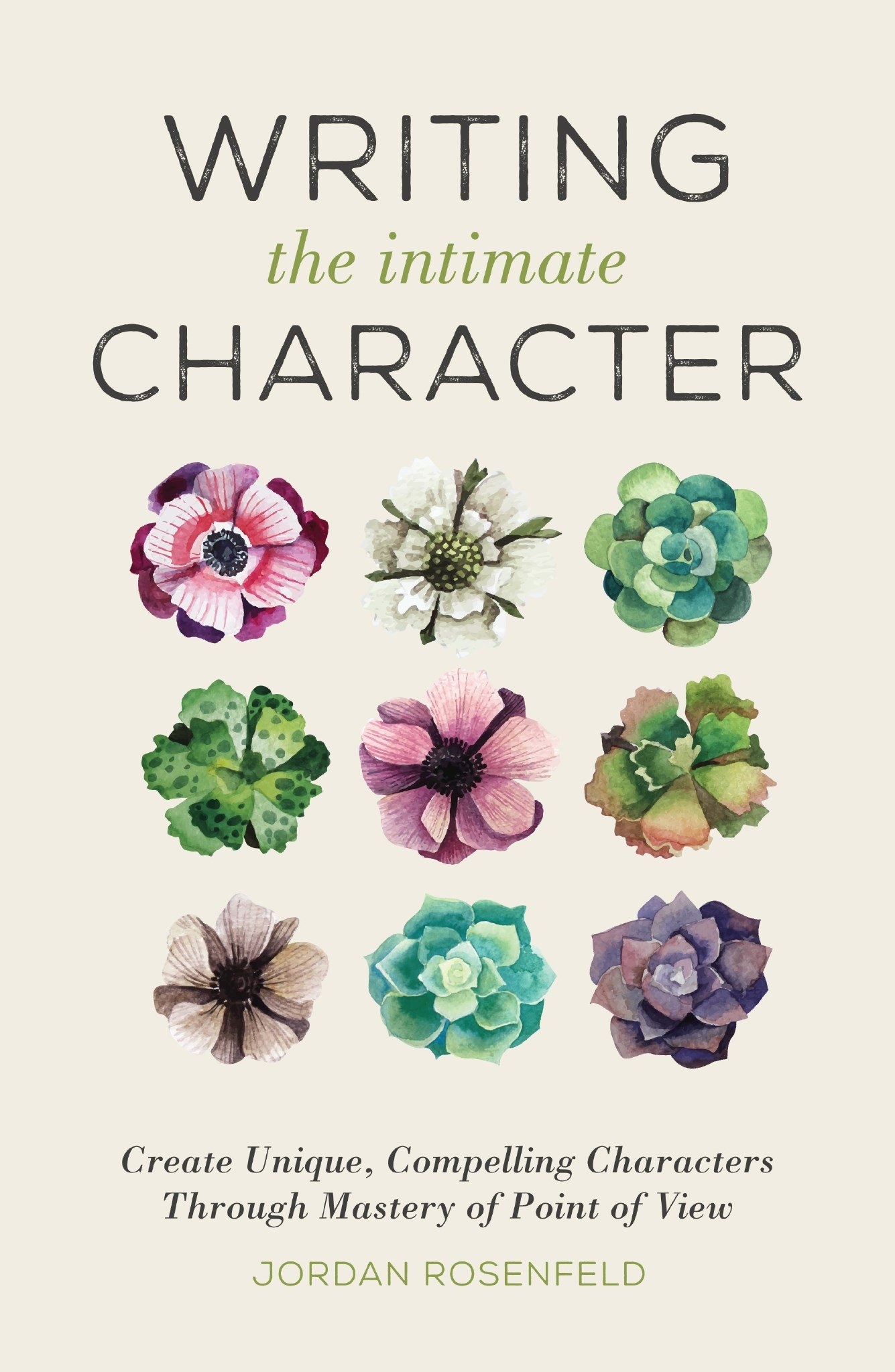 Writing the Intimate Character: Create Unique, Compelling Characters Through Mastery of Point of View pdf epub