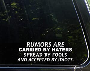 "Diamond Graphics Rumors are Carried by Haters Spread by Fools and Accepted by Idiots (8-3/4"" x 3"") Die Cut Decal Bumper Sticker for Windows, Cars, Trucks, Laptops, Etc."