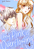 My Pink is Overflowing Vol. 4 (English Edition)