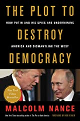 The Plot to Destroy Democracy: How Putin and His Spies Are Undermining America and Dismantling the West Kindle Edition