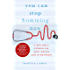 You Can Stop Humming Now: A Doctor's Stories of Life, Death and in Between