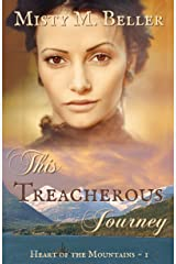 This Treacherous Journey (Heart of the Mountains Book 1) Kindle Edition