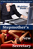 Her Stepmother's New Secretary: A Taboo Futa-on-Female Menage and More