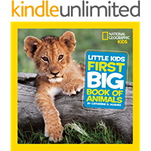 National Geographic Little Kids First Big Book of Animals (Little Kids First Big Books)