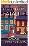 Foreclosure Fatality: A Lily Sprayberry Realtor Cozy Mystery (The Lily Sprayberry Realtor Cozy Mystery Series Book 7)