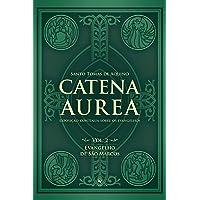 Catena Aurea - Volume 2 - Evangelho de São Marcos