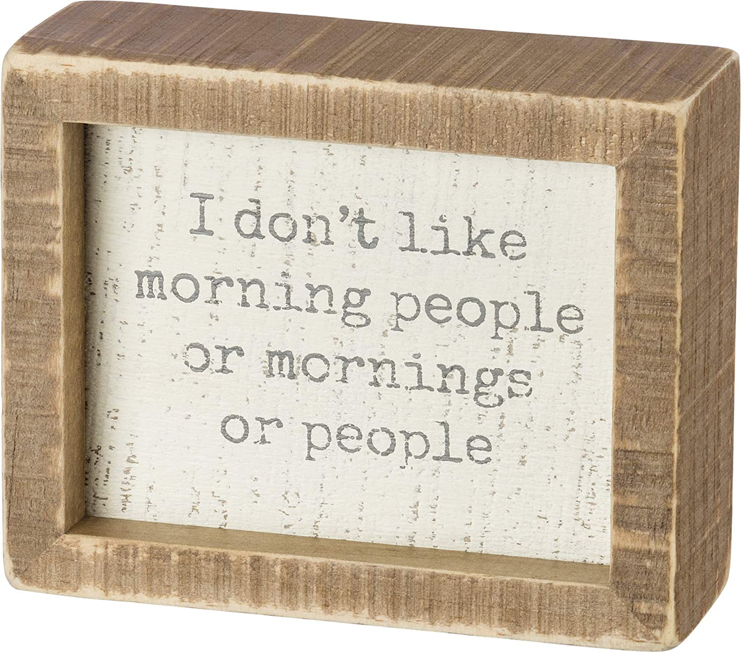 Primitives by Kathy 38486 Inset Box Sign, I Don't Like Morning People