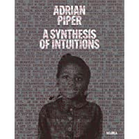 Adrian Piper: A Synthesis of Intuitions: 1965-2016