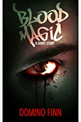 Blood Magic: A Short Horror Story Kindle Edition