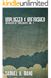 Unplugged & Unfinished: Anthology of Consequence Vol. 1
