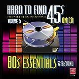 Hard to Find 45s On CD Volume 15 (80's Essentials & Beyond)
