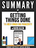 "Summary Of ""Getting Things Done: The Art Of Stress-Free Productivity - By David Allen"""