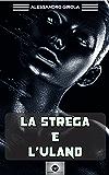 La Strega e l'Ulano (La Stagione delle Madri Vol. 2)