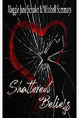 Shattered Beliefs Kindle Edition