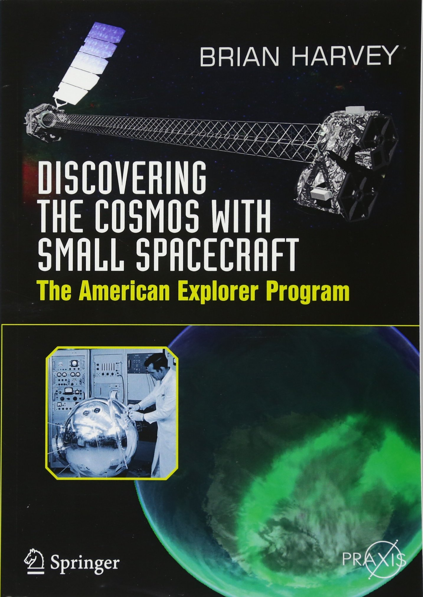 Download Discovering the Cosmos with Small Spacecraft: The American Explorer Program (Springer Praxis Books) pdf