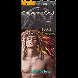 Cheyenne Gold (Cheyenne series Book 2)