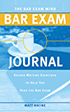 The Bar Exam Mind Bar Exam Journal: Guided Writing Exercises to Help You Pass the Bar Exam