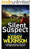 Silent Suspect: A completely gripping crime thriller with edge-of-your-seat suspense (Detective Jessica Daniel thriller…