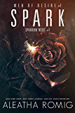 Spark: Web of Desire One (Sparrow Webs Book 7)