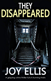THEY DISAPPEARED a gripping crime thriller full of stunning twists (JACKMAN & EVANS Book 7)