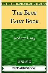 The Blue Fairy Book: The Original Classics - Illustrated Kindle Edition