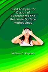 Blind Analysis for Design of Experiments and Response Surface Methodology