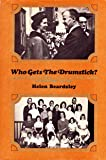Who Gets the Drumstick? : a Story of a Widow and Widower Who Met, Fell in Love, Married and Lived Happily Ever After