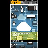 Tout savoir sur les Objets Connectés - L'internet 4.0: La nouvelle révolution numérique (French Edition)