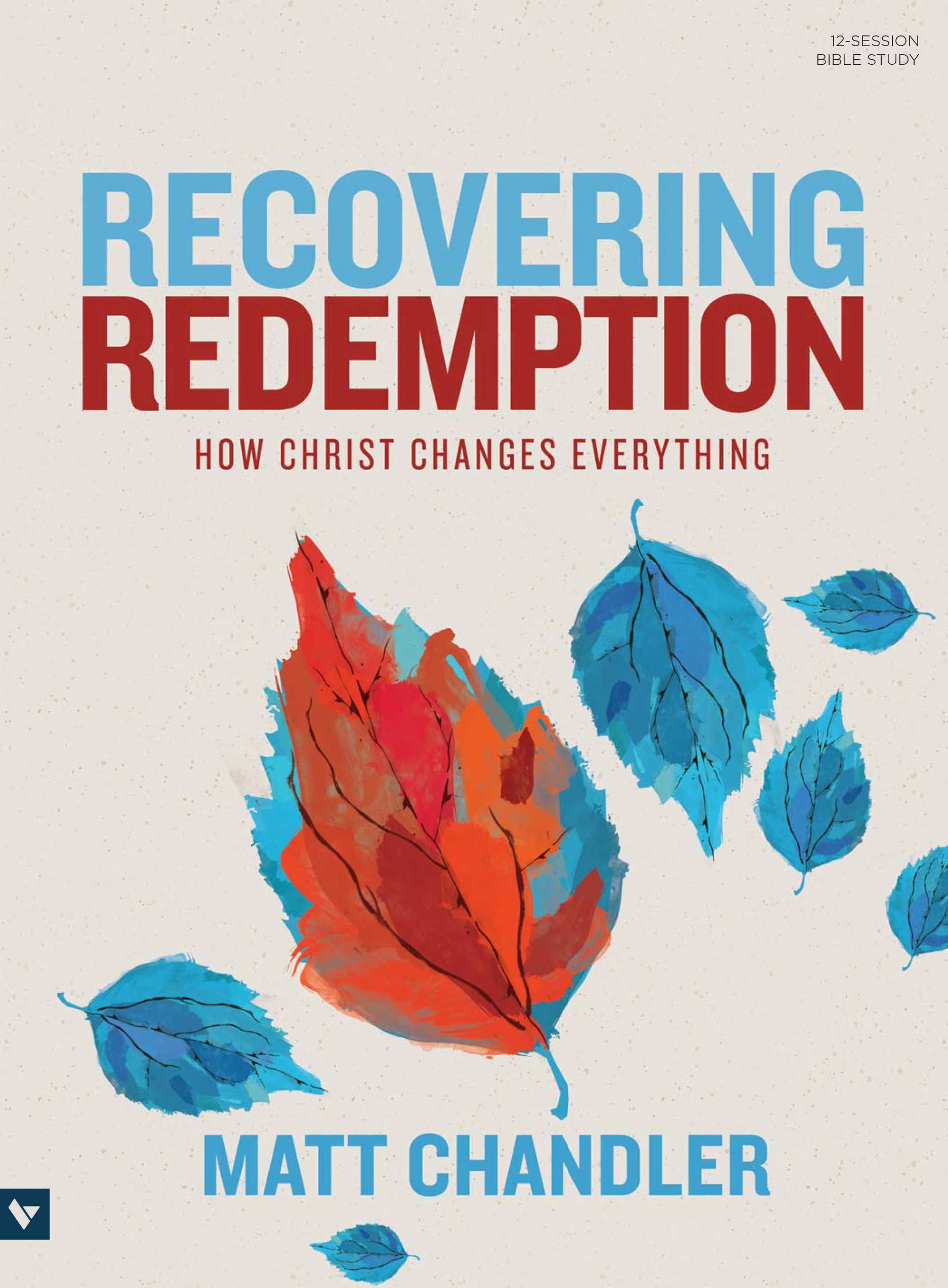 Recovering Redemption Bible Study Book: How Christ Changes Everything