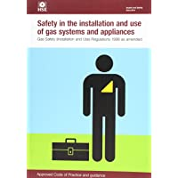 Safety in the installation and use of gas systems and appliances: Gas Safety (Installation and Use) Regulations 1998, approved code of practice and guidance (Legislation series)