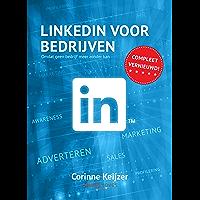 LinkedIn voor bedrijven: Omdat geen bedrijf meer zonder kan