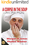 A Corpse in the Soup: A Silver Sisters Mystery (Silver Sisters Mysteries Book 1)