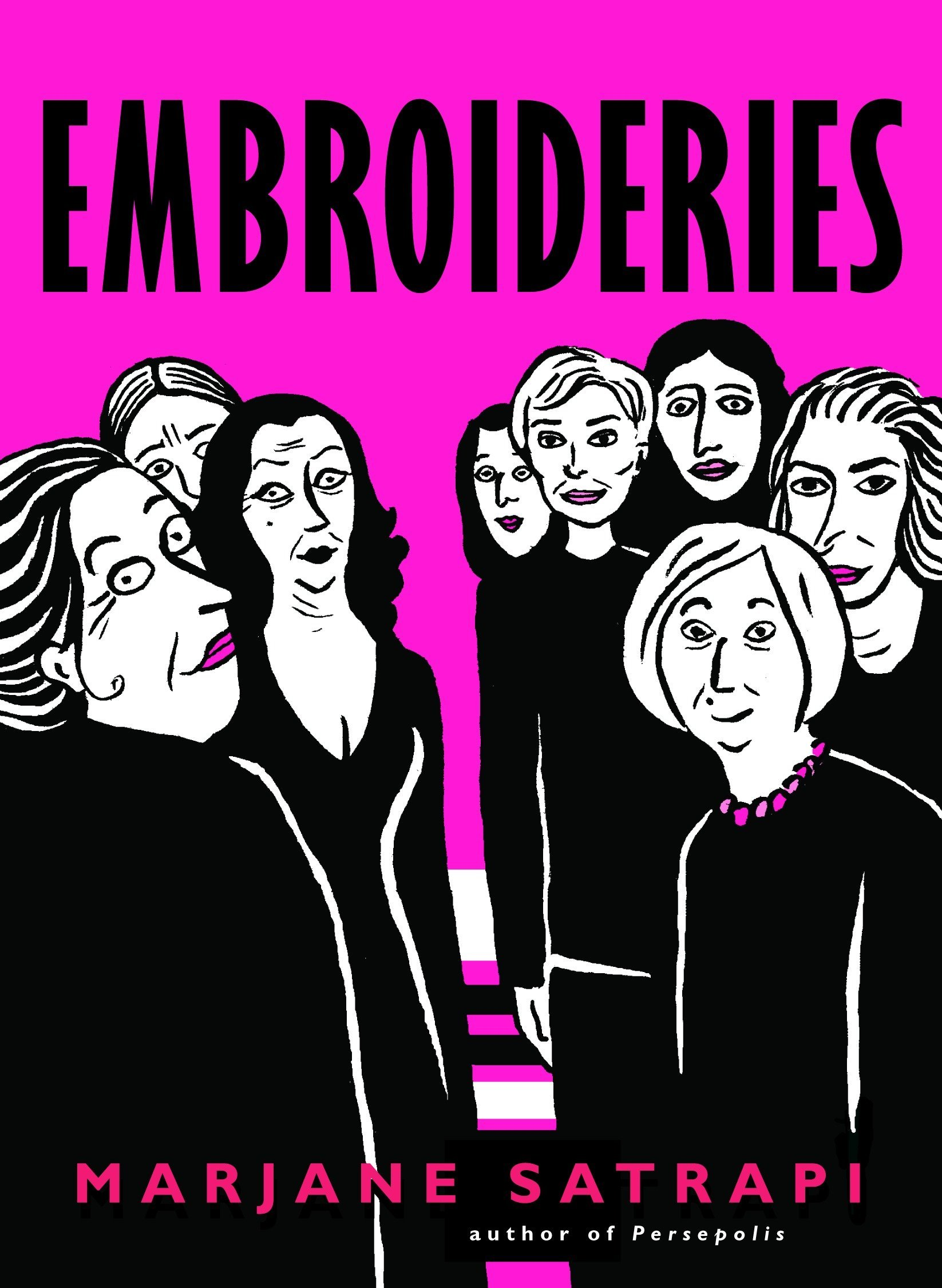 Embroideries Pantheon Graphic Library Satrapi Marjane 9780375714672 Amazon Com Books