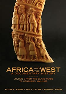 Africa and the West: A Documentary History, Vol. 1: From the Slave