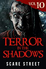 Terror in the Shadows Vol. 10: Horror Short Stories Collection with Scary Ghosts, Paranormal & Supernatural Monsters Kindle Edition