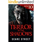 Terror in the Shadows Vol. 10: Horror Short Stories Collection with Scary Ghosts, Paranormal & Supernatural Monsters