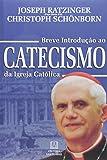 Breve Introdução ao Catecismo da Igreja Católica