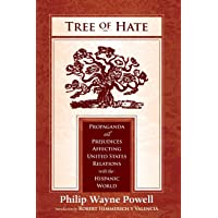 Tree of Hate: Propaganda and Prejudices Affecting United States Relations with the Hispanic World