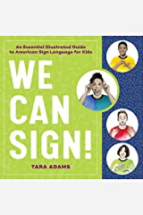 We Can Sign!: An Essential Illustrated Guide to American Sign Language for Kids Kindle Edition