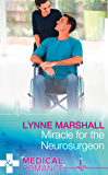 Miracle For The Neurosurgeon (Mills & Boon Medical)