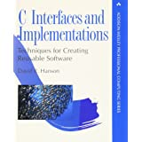 C Interfaces and Implementations: Techniques for Creating Reusable Software