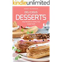 Delicious Desserts: Easy Recipes to Satisfy Your Sweet Tooth