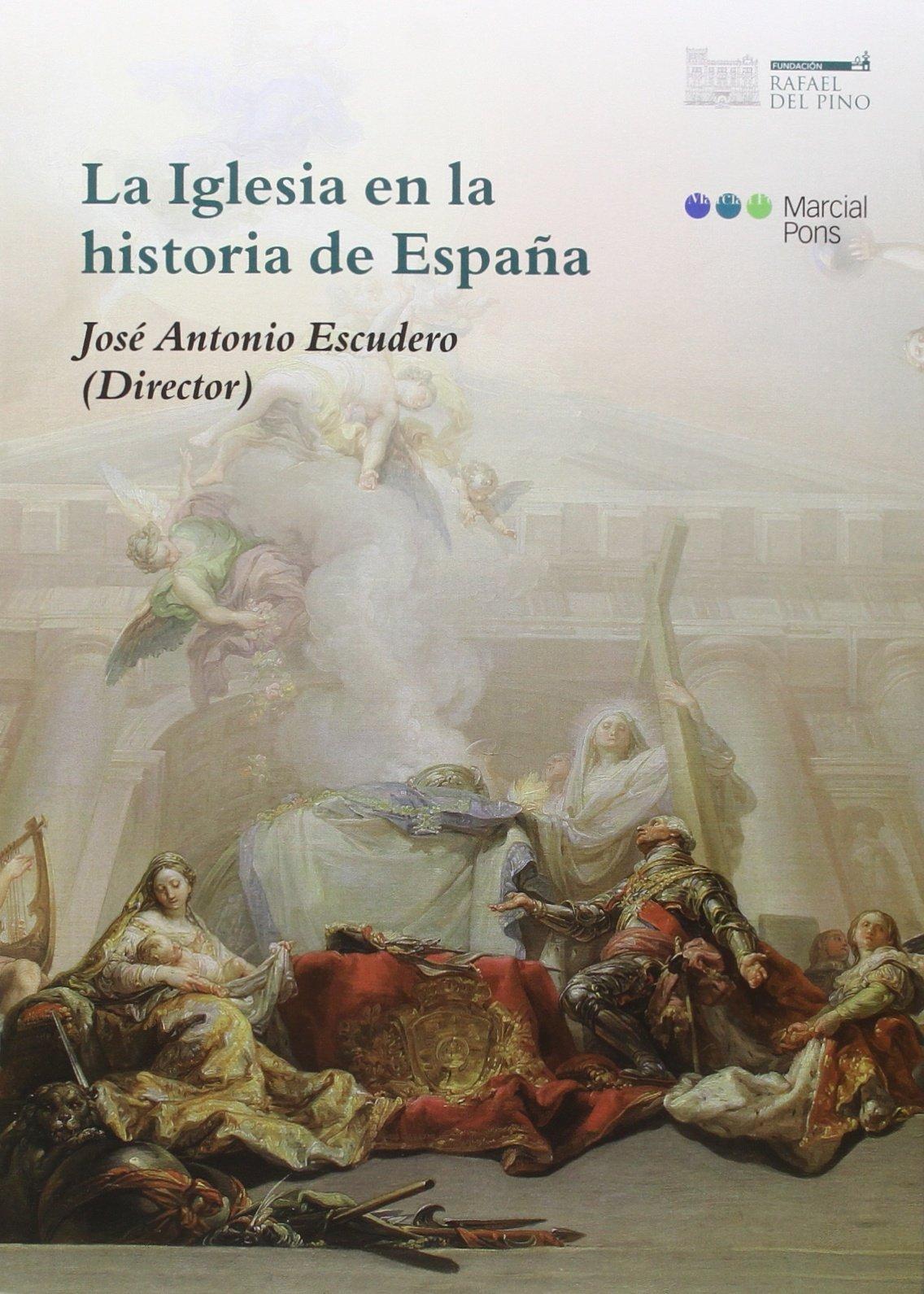 La Iglesia en la Historia de España Fundación Rafael del Pino ...