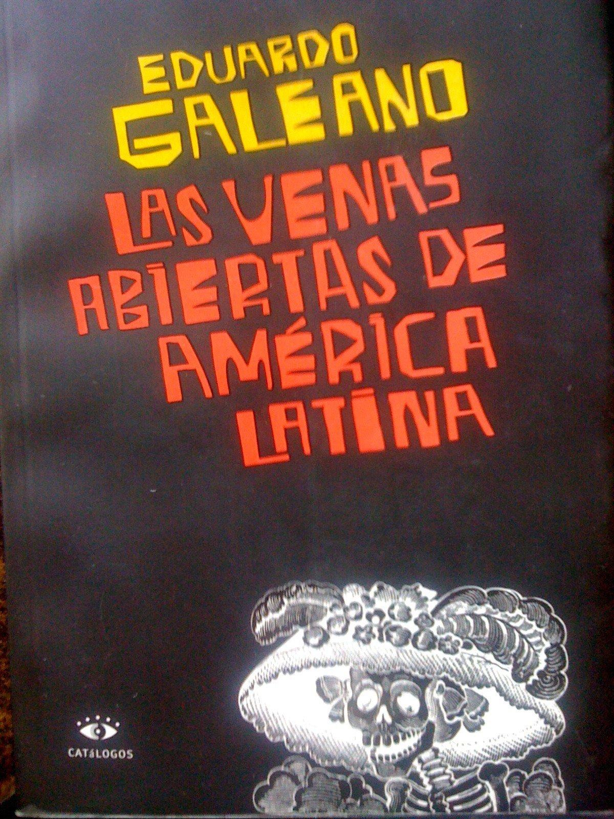 Las Venas Abiertas de America Latina: Amazon.es: Galeano, Eduardo H.: Libros