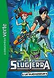 Slugterra 03 - Le guérisseur