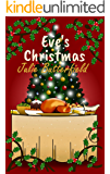 Eve's Christmas: A delightful story following the search for Christmas perfection!