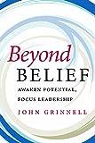 Beyond Belief: Awaken Potential, Focus Leadership